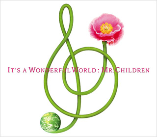 It's a wonderful world - Mr.Children