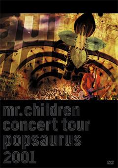 Mr.Children CONCERT TOUR POPSAURUS 2001
